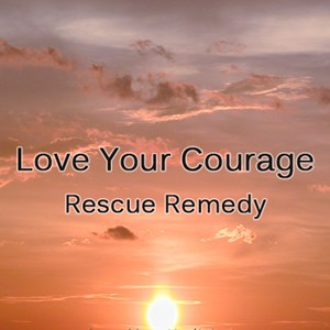 Love-Your-Courage-Rescue-Remedy