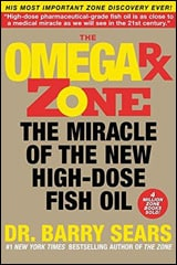 OmegaRx Zone: The Miracle of New High Dose Fish Oil by Barry Sears